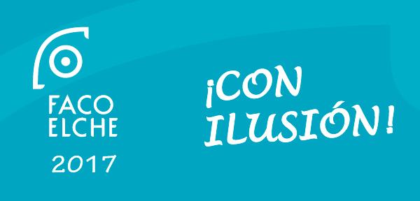 FacoElche 2017: ¡CON ILUSIÓN!